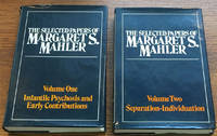 The Selected Papers of Margaret S. Mahler: Volume 1, Infantile Psychosis and Early Contributions...