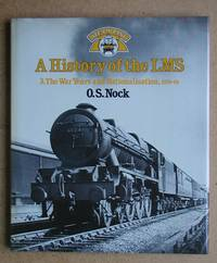 A History of the LMS. 3. The War Years and Nationalisation, 1939-48.