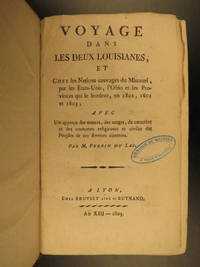 Voyage dans les deux Louisianes, et chez les nations sauvages du Missouri, par les Etats-Unis, L'Ohio et les provinces qui le bordent, en 1801, 1802, et 1803 ; avec un apercu des usages, du caractere et des coutumes religieuses et civils des peuples de ces diverses contrees.