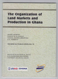 The Organization of Land Markets and Production in Ghana:  Technical  Publication No. 73