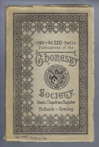 Publications of the Thoresby Society, 1928, Volume XXXI, Part I. Leeds Chapelries Register - Holbeck - Armley
