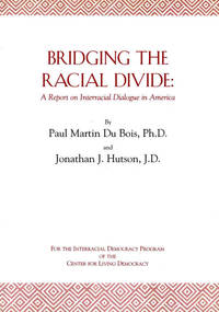 Bridging the Racial Divide: A Report on Interracial Dialogue in America