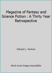 Magazine of Fantasy and Science Fiction : A Thirty Year Retrospective
