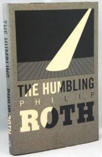 The Humbling by  Philip Roth - Signed First Edition - 2009 - from E Ridge fine Books and Biblio.com