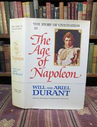 image of The Story of Civilization, Part XI: The Age of Napoleon: A History of European Civilization from 1789 to 1815.  (SIGNED)