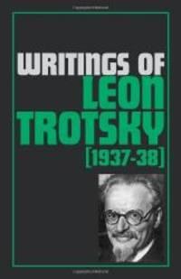image of Writings of Leon Trotsky (1937-38)