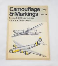 CAMOUFLAGE AND MARKINGS, #19. BOEING B-29 SUPERFORTRESS: U.S.A.A.F. 1942-1945