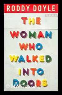 The woman who walked into doors by  Roddy Doyle - 1st Edition - 1st Printing - 1996 - from MW Books Ltd. (SKU: 180031)