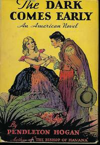 THE DARK COMES EARLY: AN AMERICAN NOVEL