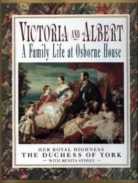 Victoria and Albert : Life at Osborne House
