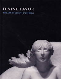 Divine Favor:  The Art Of Joseph O'Connell