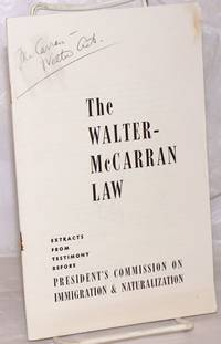image of The Walter-McCarran law; extracts from testimony before President's Commission on Immigration_Naturalization