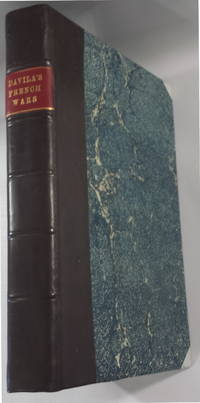 The History of the Civil Wars of France; Written in Italian by H. C. Davila. Translated out of...