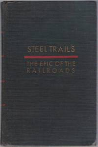 image of Steel Trails: The Epic of the Railroads