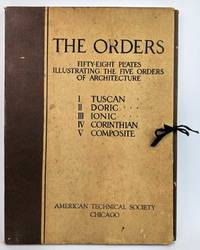 The Orders: Fifty-Eight Plates Illustrating The Five Orders Of Architecture