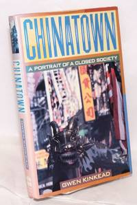 Chinatown; a portrait of a closed society