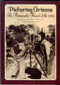 Picturing Arizona: The Photographic Record of the 1930s by  Kirsten M. (ed)  Katherine (ed)/Jensen  - Paperback  - 1st paperback printing  - 2005  - from Barbarossa Books Ltd. (SKU: 73232)