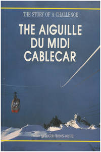 Story of a Challenge: The Aiguille Du Midi Cablecar