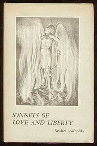 Sonnets of Love and Liberty by LOWENFELS, Walter - 1955