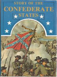 image of Story of the Confederate States or History of the War for Southern Independence