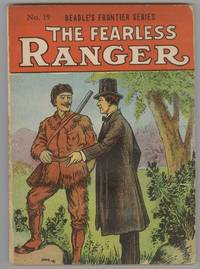 The Fearless Ranger. (No. 19 in Beadle's Frontier Series)