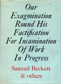 Our Exagmination round his Factification for Incamination of Work in Progress