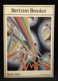 Bertram Brooker 1888-1955 (Publisher series: Canadian Artists Monographs.)