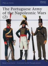 Portuguese Army of the Napoleonic Wars (2) : 1806-1815 (Men-At-Arms Series, 346)