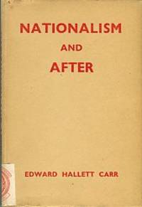 Nationalism And After by  Edward Hallett Carr - 1st Edition? - 1945 - from Chris Hartmann, Bookseller and Biblio.com