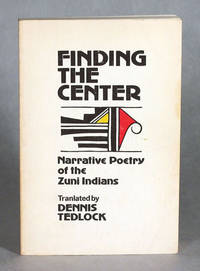Finding The Center, Narrative Poetry of the Zuni Indians