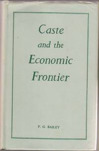 Caste and the Economic Frontier;  A Village in Highland Orissa