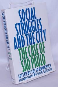 image of Social struggles and the city, the case of Sao Paulo. introduction by William W. Goldsmith. Translated byWilliam H. Fisher and Kevin Munday