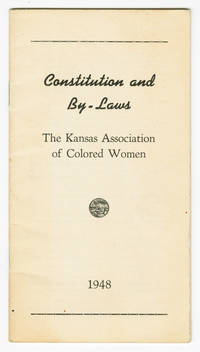 CONSTITUTION AND BY-LAWS  THE KANSAS ASSOCIATION OF COLORED WOMEN [wrapper title]