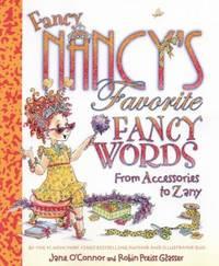 Fancy Nancy's Favorite Fancy Words : From Accessories to Zany