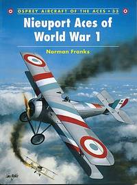 Nieuport Aces of World War I. Osprey Aircraft of the Aces Series. No. 33