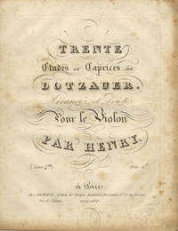 Trente Etudes ou Caprices de Dotzauer. Arrangés et Doigtés Pour le Violon par Henry. (Livre [1-2]) Prix: 12f