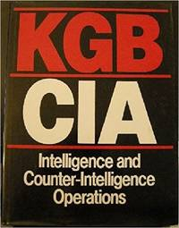 KGB/CIA : Intelligence and Counter-Intelligence Operations