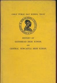 History of Gateshead High School 1876-1907 and Central Newcastle High School 1895-1955