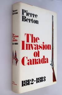 The Invasion of Canada: Volume One: 1812-1813