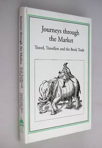 Journeys through the market : travel, travellers, and the book Trade