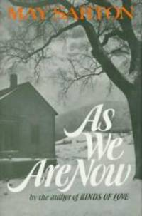 As We Are Now: A Novel by May Sarton - Hardcover - 1973-02-01 - from Books Express (SKU: 0393083721q)