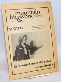 Mountain life & work, the magazine of the Appalachian South, May, 1976.  Vol. 52, no. 5. Scotia: Ky.\'s worst mine disaster since Hyden