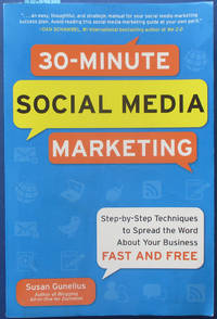 30-Minute Social Media Marketing: Step-by-step Tecnhniques to Spread the WOrd About Your Business Fast and Free
