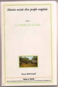 Histoire Social D'Un People Congolais.  Livre I. La Terre Et Le Ciel