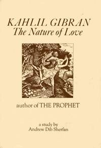 Kahlil Gibran: The Nature of Love.