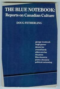 The Blue Notebook: Reports on Canadian Culture
