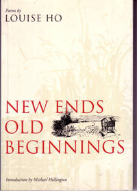 New Ends Old Beginnings by  Louise Ho - Paperback - First printing - 1997 - from Reading Rat and Biblio.com