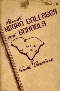 image of Private Negro Colleges and Schools of South Carolina; A Survey Report