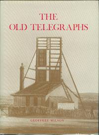 The Old Telegraphs by  Geoffrey Wilson - 1st  Edition - 1976 - from Dereks Transport Books and Biblio.com