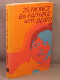 Be Faithful Unto Death